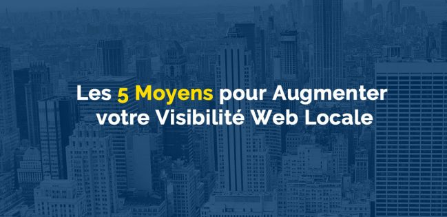 5-moyen-pour-augmenter-votre-visibilité-web-locale