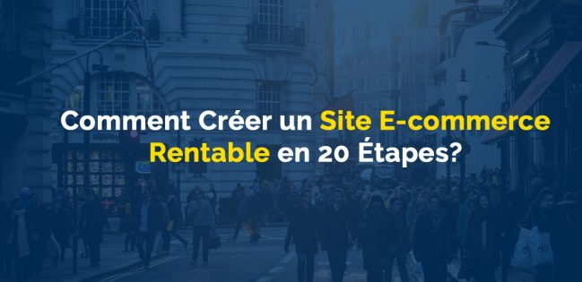 Comment cr er un site e commerce rentable en 20 tapes for Idee commerce rentable